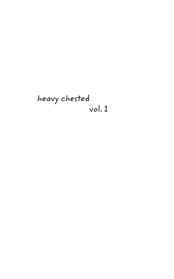View heavy chested vol. 1 by Zakiya J. Bookert