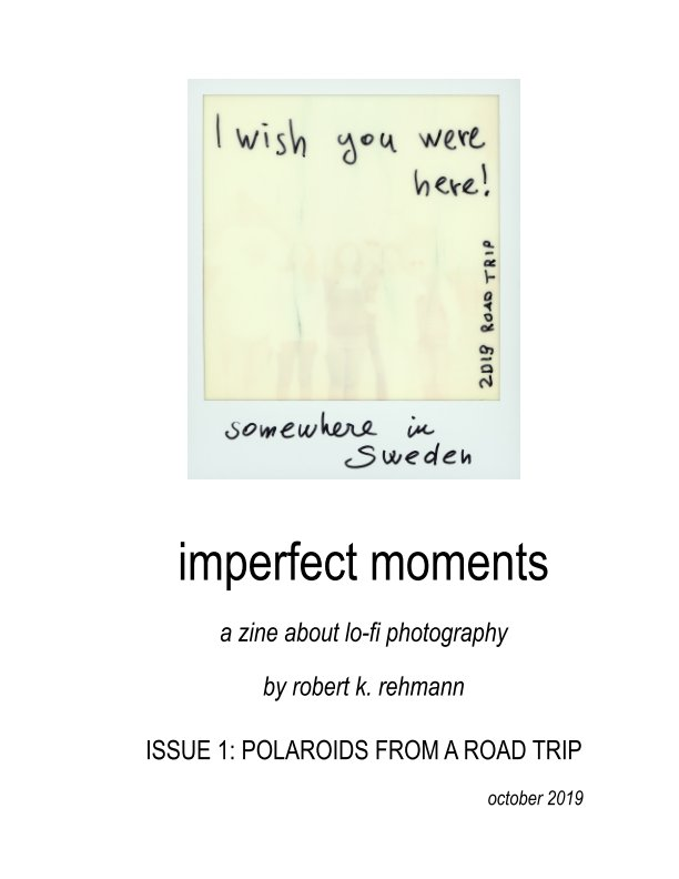 View imperfect moments by robert k. rehmann