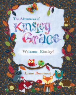 The Adventures of Kinsley Grace - Welcome, Kinsley! book cover