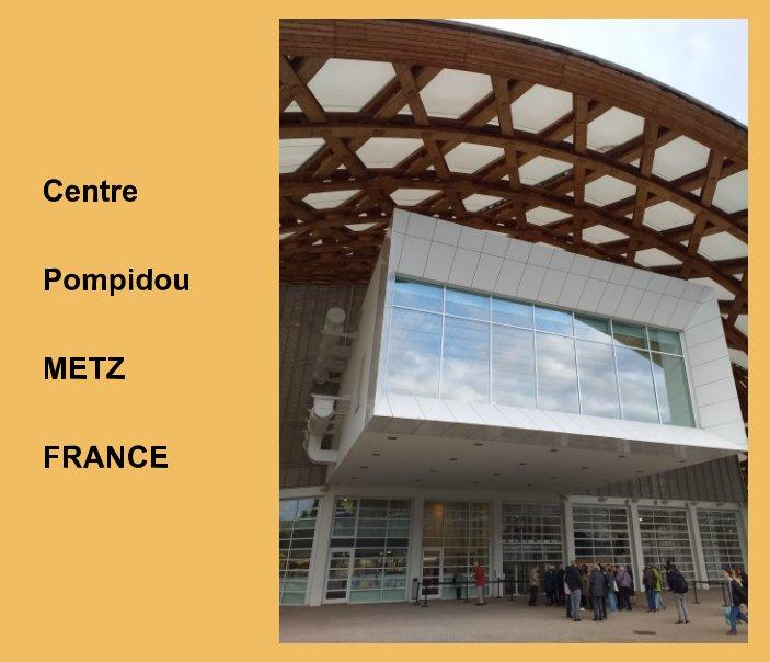 View centre pompidou metz by JULIE HARPUM