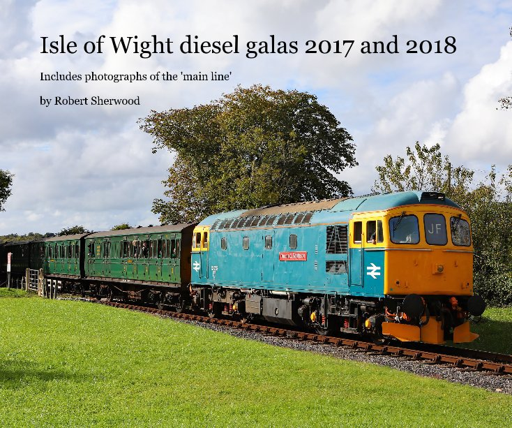 View Isle of Wight diesel galas 2017 and 2018 by Robert Sherwood