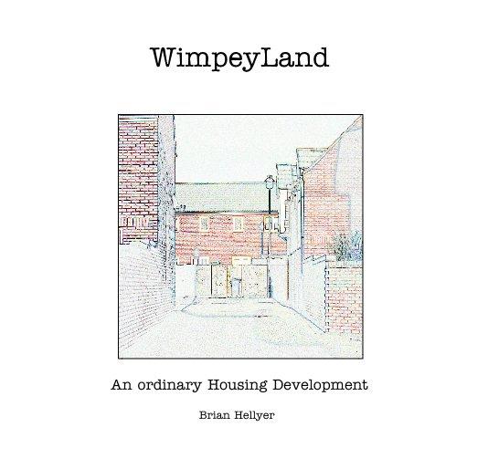 Ver WimpeyLand por Brian Hellyer