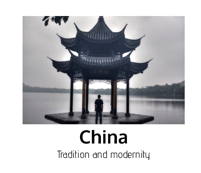 View China: Tradition and Modernity by Fernando Garcia Esteban