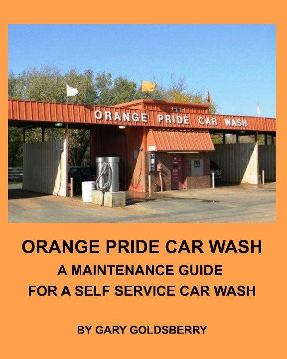 View Orange Pride Car Wash by Gary Goldsberry