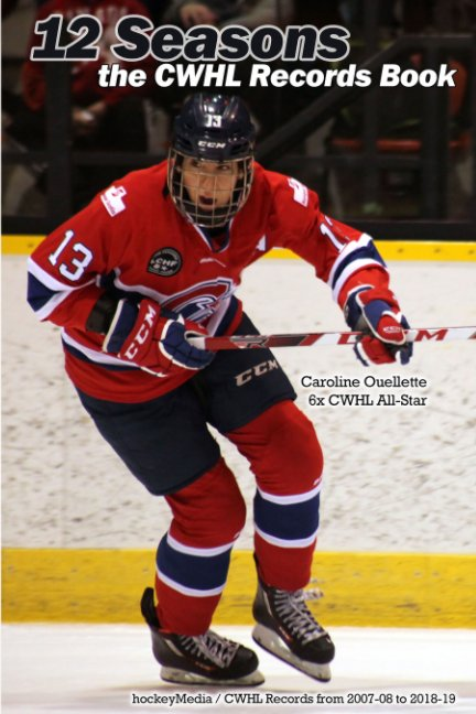 View 12 Seasons: the CWHL Records Book by Richard Scott
