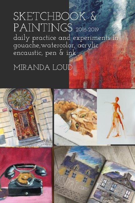 View Sketchbook 2016-2019 by Miranda Loud