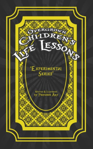 View Overgrown Children's Life Lessons by Professor Amy