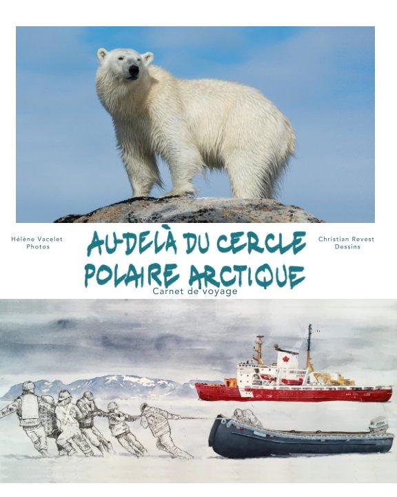 View Au-delà du cercle polaire by H Vacelet C Revest