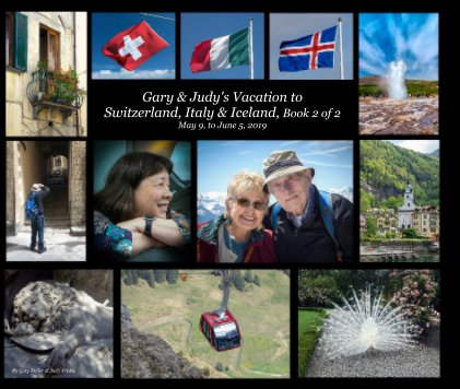 Gary and Judy's Vacation to Switzerland, Italy and Iceland, Book 2 of 2 May 9, to June 5, 2019 book cover