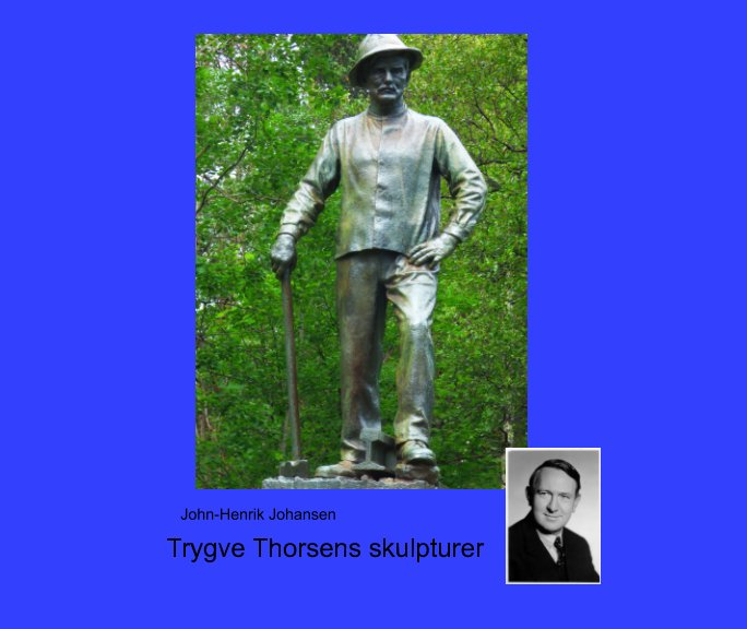 View Trygve Thorsens skulpturer by John-Henrik Johansen