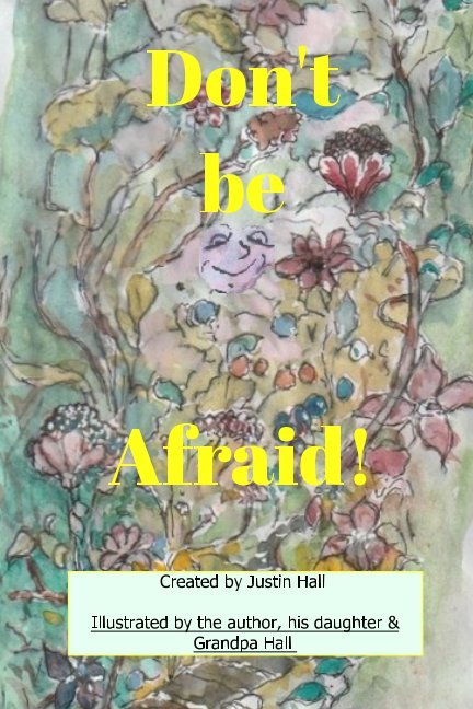 View Dont be afraid by Justin Hall