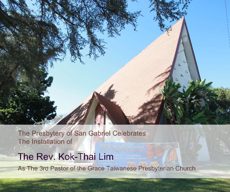 Celebrates The Installation The Reverend Kok Thai Lim By Henry Kao