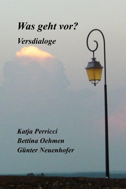 View Was geht vor? by Katja  Günter und Bettina