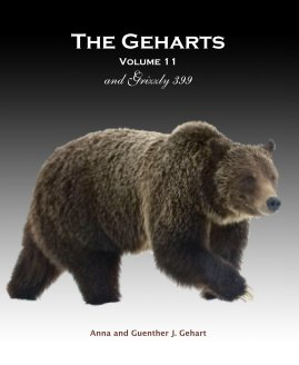 The Geharts Volume 11 and Grizzly 399 Anna and Guenther J. Gehart book cover