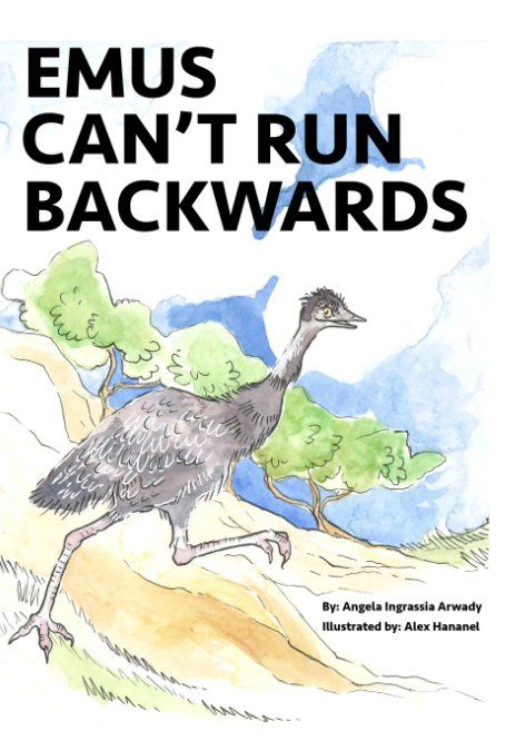 View Emus Can't Run Backwards by Angela Ingrassia Arwady