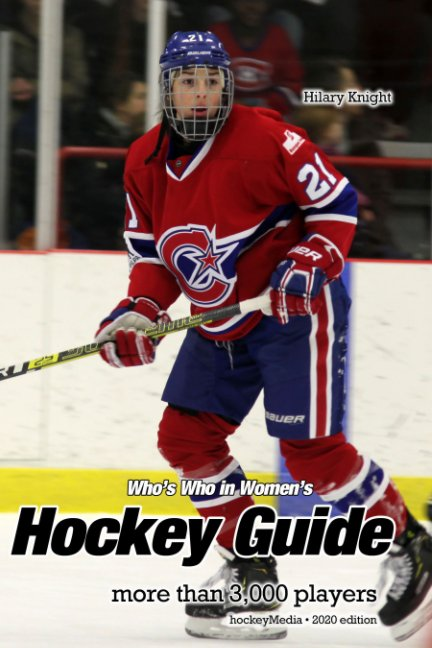 View Who's Who in Women's Hockey Guide 2020 by Richard Scott