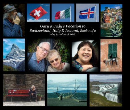Gary and Judy's Vacation to Switzerland, Italy and Iceland, Book 1 of 2 May 9, to June 5, 2019 book cover