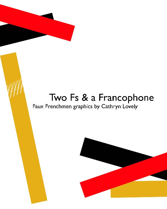 View Two Fs and a Francophone: Faux Frenchmen Graphics  by Cathryn Lovely by Cathryn Lovely