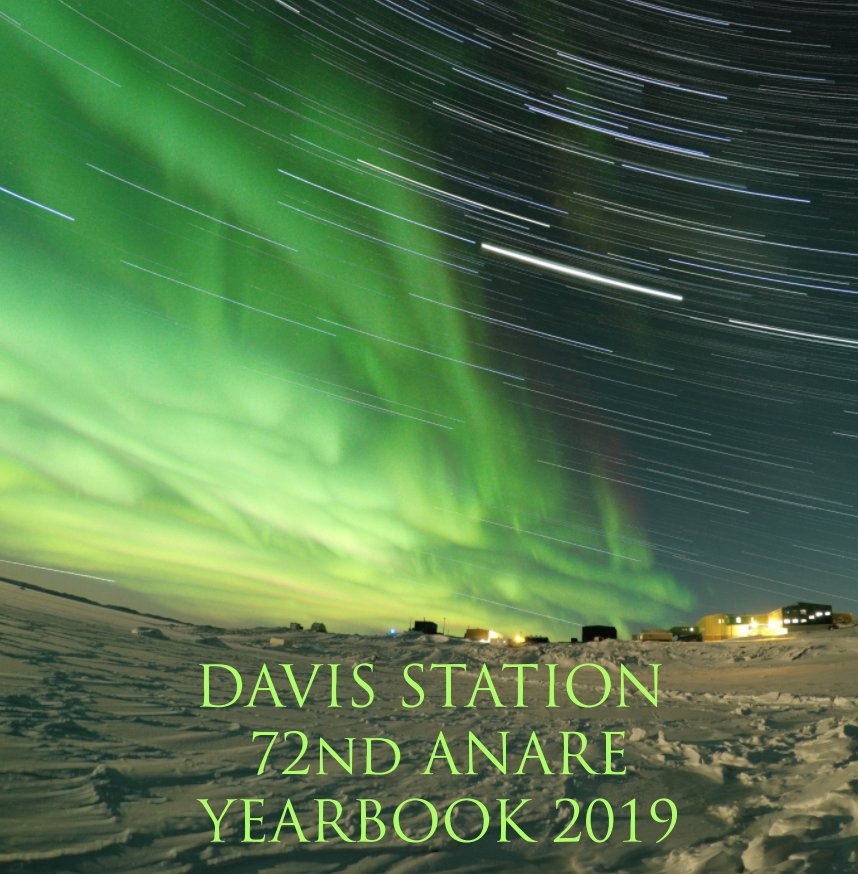 Ver Davis Station 72nd ANARE 2009 Yearbook por Liam Carroll
