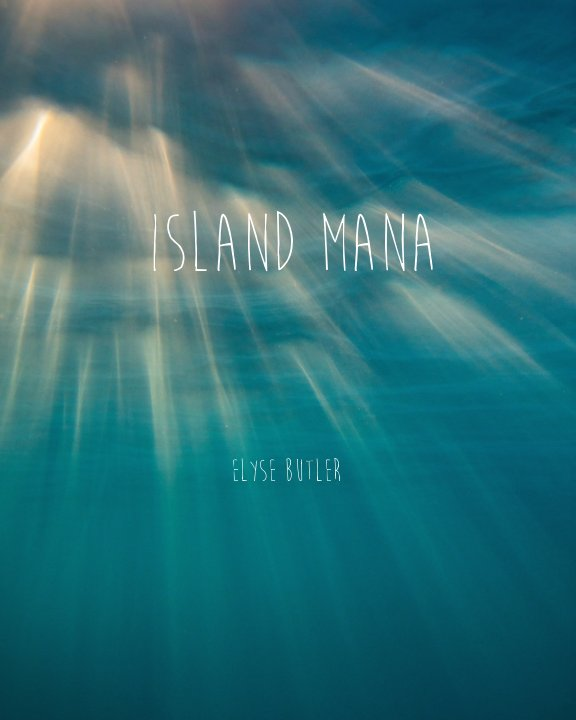 View Island Mana by Elyse Butler