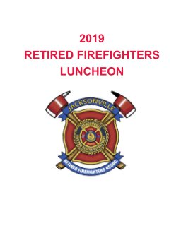2019 Jacksonville Retired Firefighters Luncheon book cover