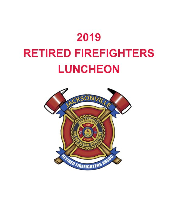 View 2019 Jacksonville Retired Firefighters Luncheon by Nick Tison