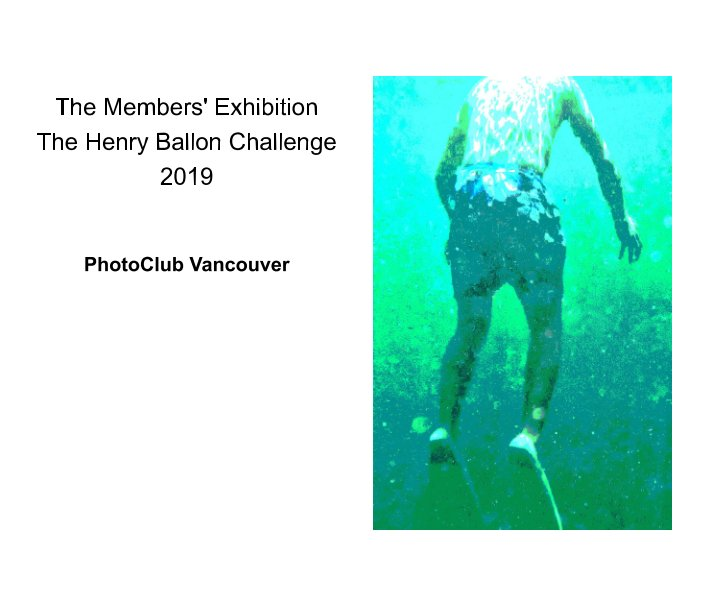View The Members' Exhibition The Henry Ballon Challenge 2019 by PhotoClub Vancouver