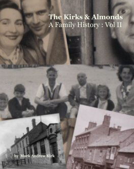 The Kirks and Almonds - A Family History  : Vol II book cover