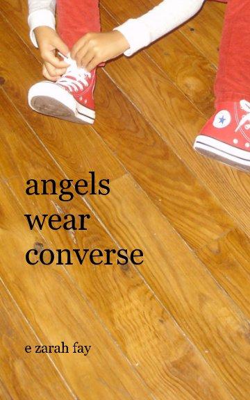 View angels wear converse by e zarah fay