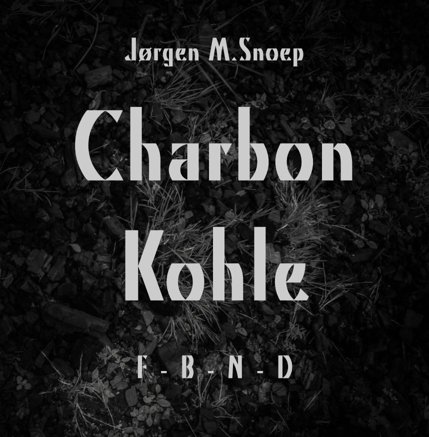 View Charbon / Kohle by Jørgen M. Snoep © 2018