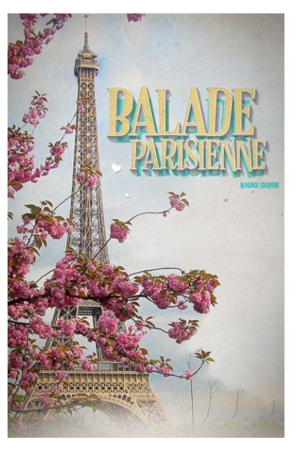 View Balade Parisienne by Aurore Grande