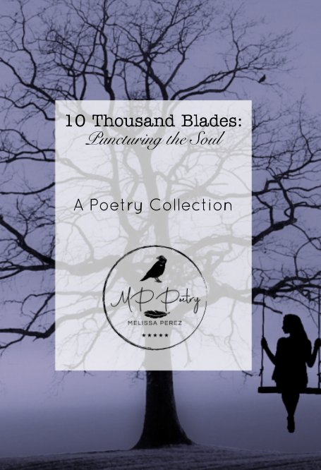 View Ten Thousand Blades by Melissa Perez