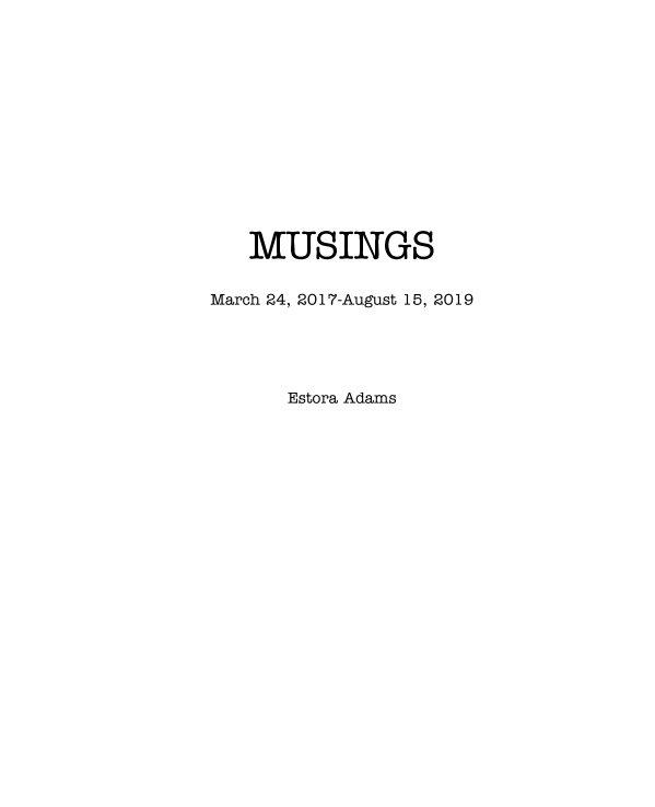 View Musings by Estora Adams