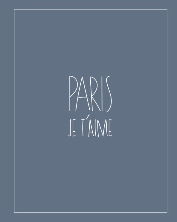 Visualizza Paris je t'aime di Rob Evers