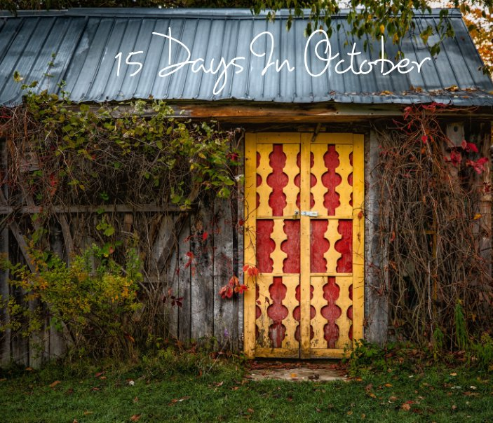 View 15 Days in October by Steve Augulis