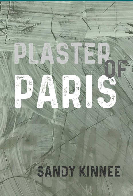 View Plaster of Paris by Sandy Kinnee
