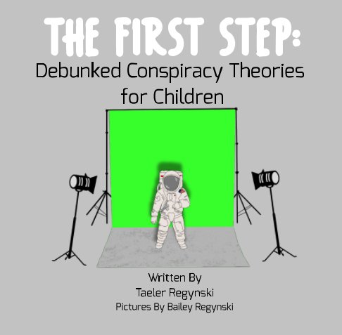 Ver The First Step: Debunked Conspiracy Theories for Children por Taeler Regynski