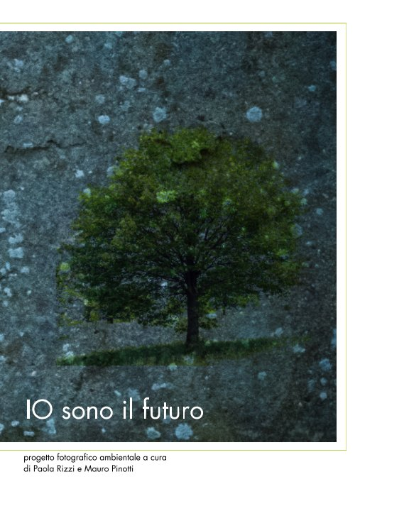 View Io sono il futuro by Paola Rizzi e Mauro Pinotti