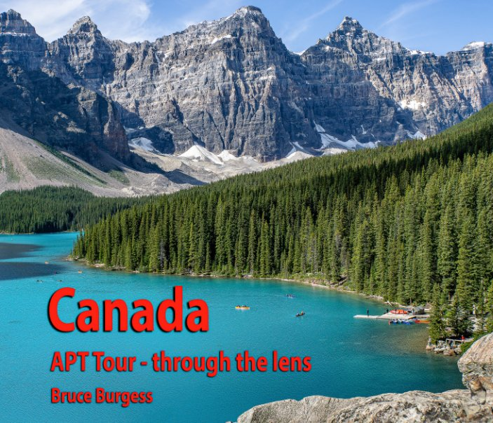 View Canada - APT Tour  - through the lens by Bruce Burgess