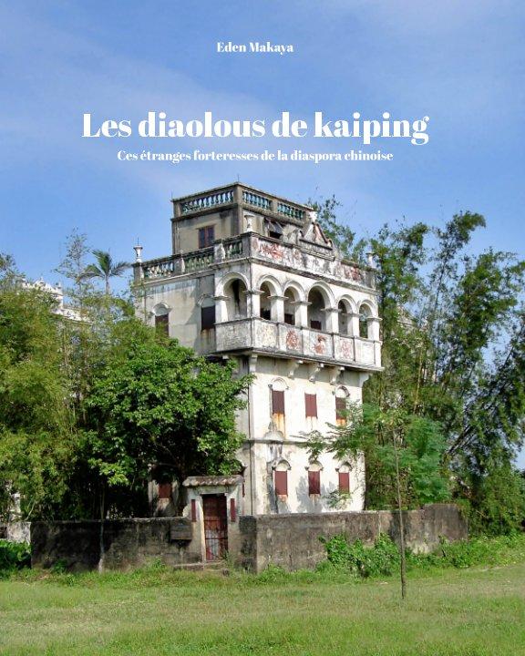 View Les Diaolous de Kaiping by Eden Makaya