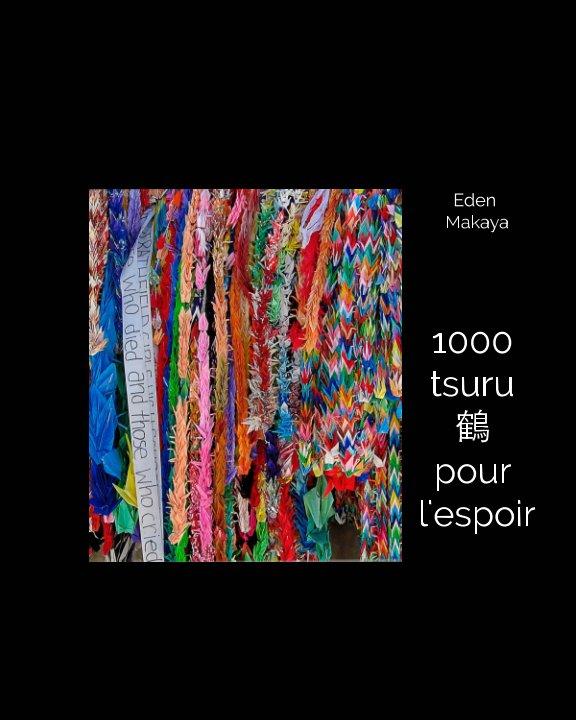 View 1000 Tsurus pour l'espoir by Eden Makaya