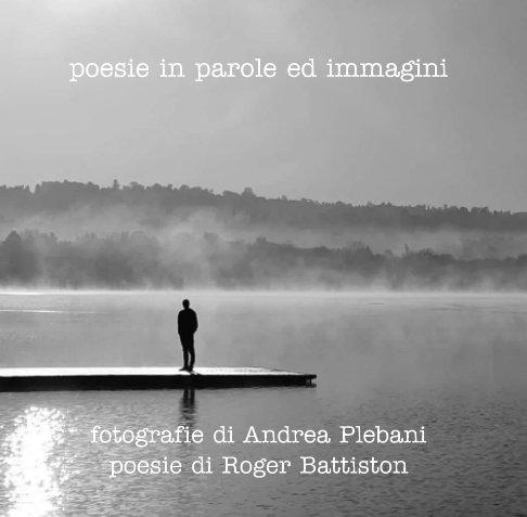 View poesie in parole ed immagini by Plebani Battiston