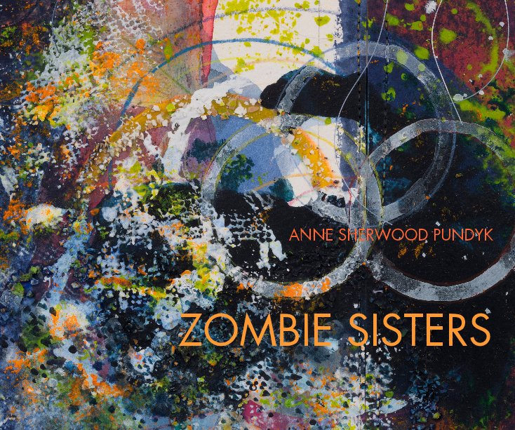 View Zombie Sisters by Anne Sherwood Pundyk