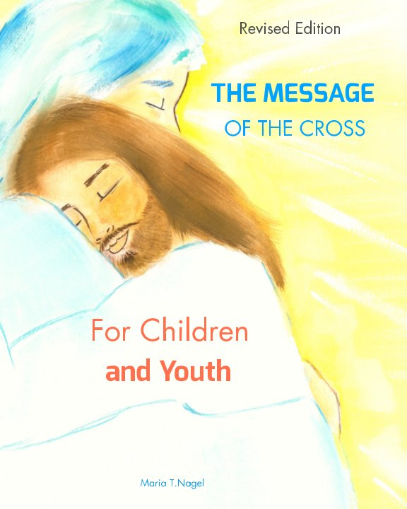 View ENGLISH - The Message of The Cross For Children and Youth by Maria T. Nagel