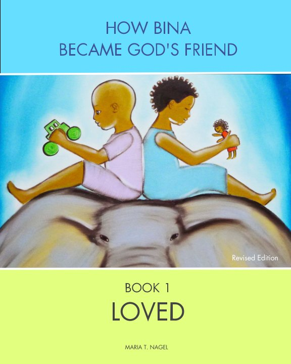 View ENGLISH - How Bina Became God's Friend - Book One by Maria T. Nagel