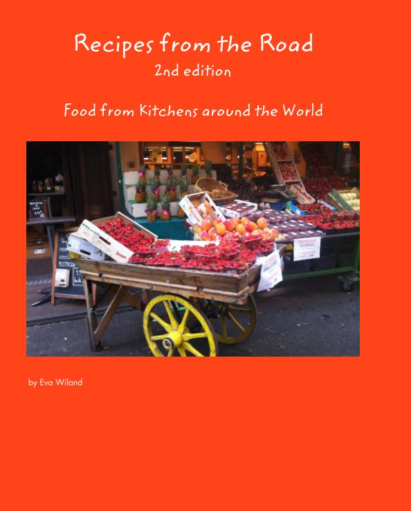 View Recipes from the Road, 2nd edition by Eva Wiland