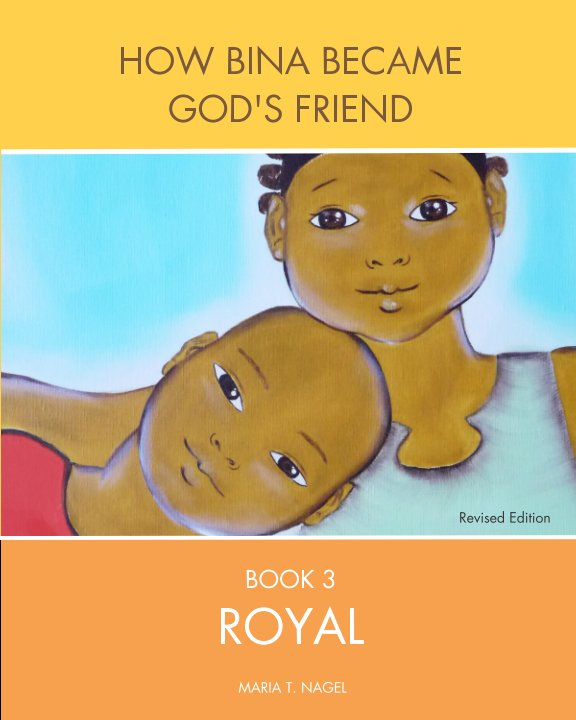 View ENGLISH - How Bina Became God's Friend - Book Three by Maria T. Nagel