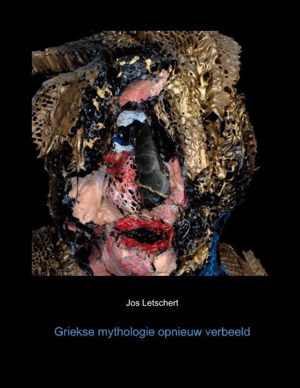 Griekse mythologie opnieuw verbeeld nach Jos Letschert anzeigen