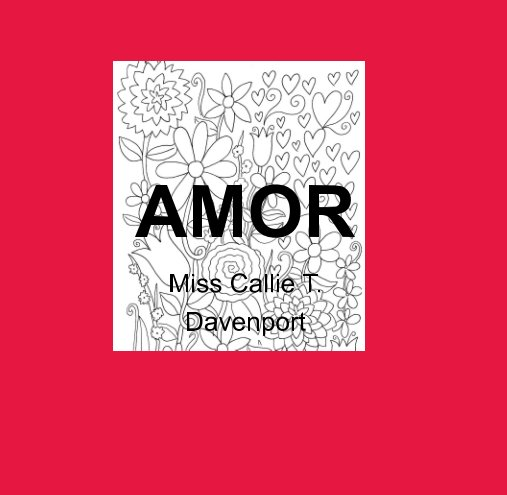 View Amor by Miss Callie T. Davenport