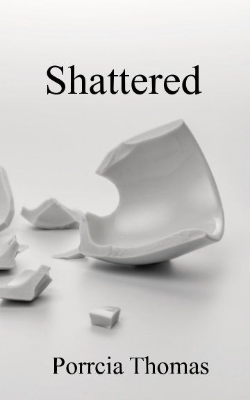View Shattered by Porrcia Thomas